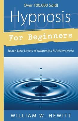Hypnosis for Beginners By Hewitt, William W.